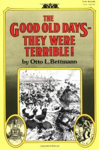 Good Old Days Terrible