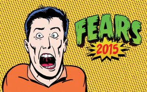 what-are-you-afraid-of-in-2015
